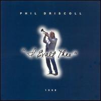 I Exalt Thee: 1998 - Phil Driscoll
