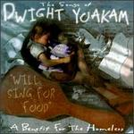Songs of Dwight Yoakam: Will Sing for Food