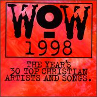 WOW 1998: 30 Top Christian Artists & Songs - Various Artists