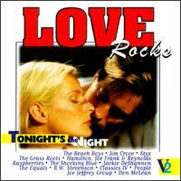 Love Rocks, Vol. 2: Tonight's the Night - Various Artists
