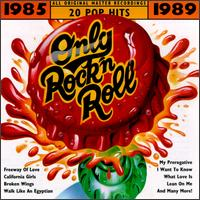 Only Rock 'N Roll 1985-1989: #1 Radio Hits [1998] - Various Artists