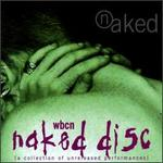 WBCN Naked Disc: A Collection of Unreleased Performances