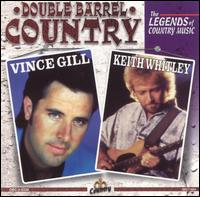 Double Barrel Country: The Legends of Country Music - Vince Gill/Keith Whitley