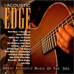 The Acoustic Edge: Great Acoustic Music '90s