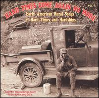 Hard Times Come Again No More, Vol. 1 - Various Artists