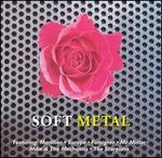 Soft Metal