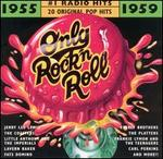 Only Rock 'N Roll 1955-1959: #1 Radio Hits