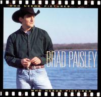 Who Needs Pictures - Brad Paisley