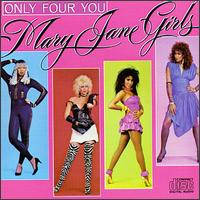 Only Four You - The Mary Jane Girls