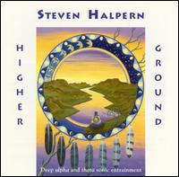 Higher Ground - Steven Halpern