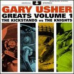 Gary Usher Greats, Vol. 1: The Kickstands Vs. The Knights