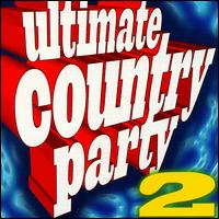 Ultimate Country Party, Vol. 2 - Various Artists