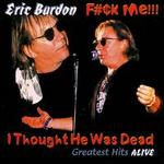 F#�k Me...I Thought He Was Dead!!! Greatest Hits Alive