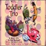 Toddler Trio: Toddler Favorites/Playtime Favorites/Silly Favorites