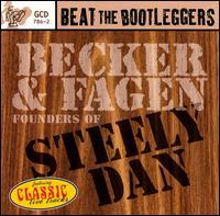 Beat the Bootleggers: Founders of Steely Dan - Becker & Fagen