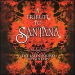 The Tribute to Santana: Latin Sound of Guitars