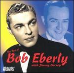 Best of Bob Eberly With Jimmy Dorsey