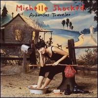 Arkansas Traveler - Michelle Shocked