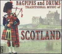 Traditional Music of Scotland: Bagpipes and Drums - Various Artists