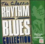 The Classic Rhythm & Blues Collection, Vol. 6: Heroes & Legends