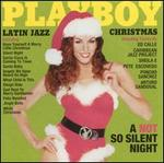 Playboy's Latin Jazz Christmas: A Not So Silent Ni
