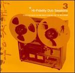 Hi-Fidelity Dub Sessions, Vol. 3