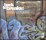 Back to Breaks: The True Sounds from the Original Block Parties