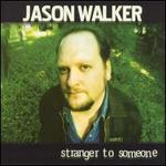 Stranger to Someone