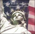 God Bless America: The Ultimate Patriotic Album