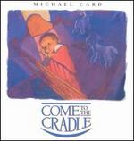 Come to the Cradle