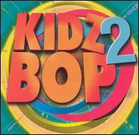 Kidz Bop, Vol. 2 - Kidz Bop Kids