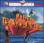 Riddim Driven: The Wave