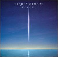 Liquid Mind VI: Spirit - Liquid Mind