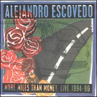 More Miles Than Money: Live 1994-1996 - Alejandro Escovedo