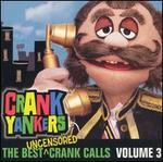 The Best Uncensored Crank Calls, Vol. 3