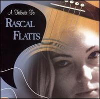 A Tribute to Rascal Flatts - Various Artists