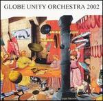 Globe Unity Orchestra 2002