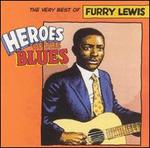 Heroes of the Blues: The Very Best of Furry Lewis