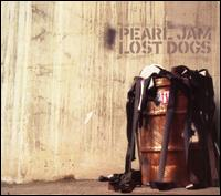 Lost Dogs: Rarities and B Sides - Pearl Jam