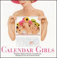 Calendar Girls [Original Motion Picture Soundtrack] - Patrick Doyle