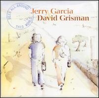 Been All Around This World - Jerry Garcia / David Grisman