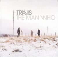 The Man Who - Travis