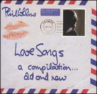 Love Songs: A Compilation...Old and New - Phil Collins