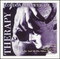 Therapy - Loudon Wainwright III