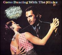 Come Dancing with the Kinks: The Best of the Kinks 1977-1986 [Koch 2004] - The Kinks