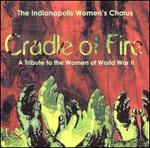 Cradle of Fire: A Tribure to the Women of World War II