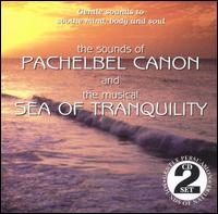 The Sounds of Pachelbel Canon & Sea of Tranquility - Various Artists