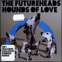 Hounds of Love [UK CD #1] - The Futureheads