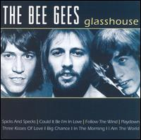 Glasshouse - Bee Gees
