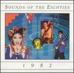 Sounds of the Eighties: 1982